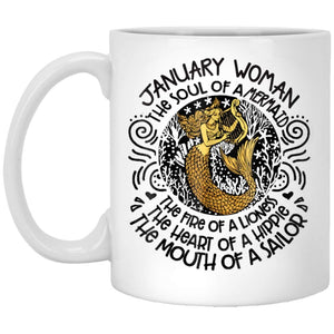 january Woman The Soul Of A Mermaid funny Birthday Gift 11 oz. White Mug