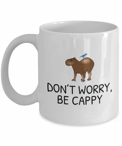 Funny Capybara Mug - Capybara Lover Gift Idea - Don't Worry Be Cappy