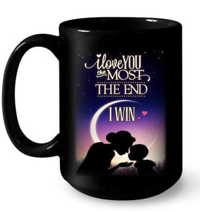 Details about  I Love You The Most The End I Win Mug - Mom & Son Mug 11 oz mugs mug