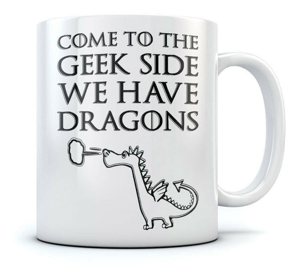 Come To The Geek Side We Have Dragons Coffee Mug Funny Printed Slogan Nerdy Mug 11 oz mugs mug