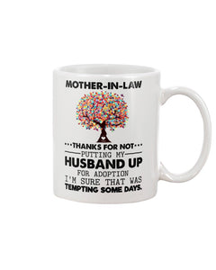 to my mother-in-law mug thank for not putiing my husband up