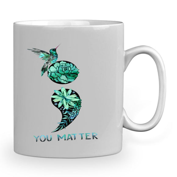 You matter 11 oz mugs mug