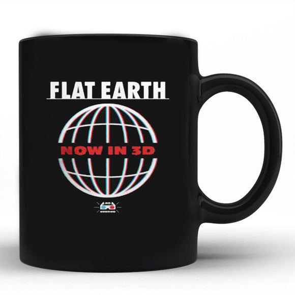FLAT EARTH now in 3D  11 oz mugs mug