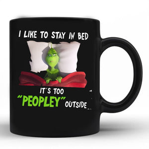 I like to stay in Bed its too PEOPLEY outside 11 oz mugs mug