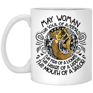 MAY Woman The Soul Of A Mermaid funny Birthday Gift 11 oz. White Mug