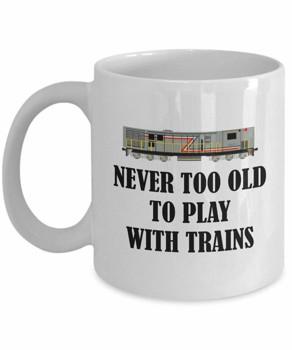 Railfan Gift - Railway Enthusiast Mug - Never Too Old To Play With Trains