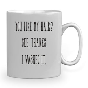 You like my hari gee, thanks i washed it 11 oz mug mother day gift