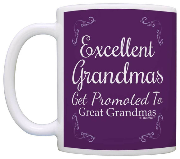 Grandma Gifts Excellent Grandmas Get Promoted Great Grandma Coffee Mug Tea Cup 11 oz mugs mug