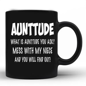 AUNTTUDE What is aunttude you ask mess whit niece and you will find out 11 oz mugs mug