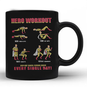 Hero workout every single day  11 oz mugs mug