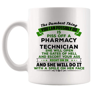 Women Piss Off Pharmacy Technician Mug Best Coffee Cup Mugs Gift Smile On Face Girl Mom Mother Day 11 oz mugs mug