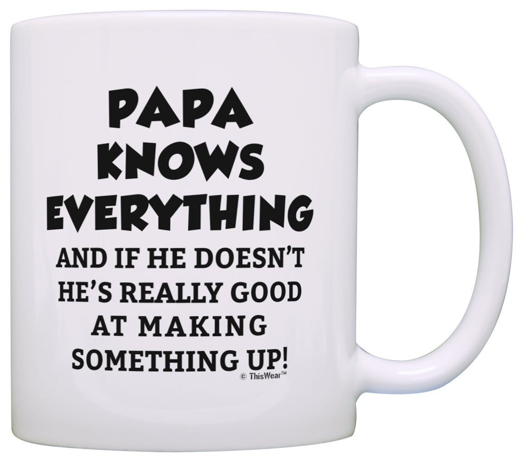 Funny Grandpa Gifts Papa Grandpa Knows Everything Papa Fathers Day Gifts for Grandpa Gift Coffee Mug Tea Cup White  11 oz mugs mug