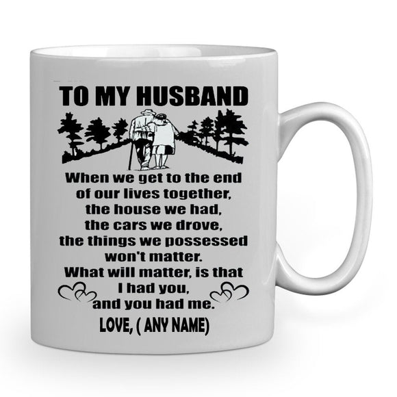 Personalized Mug.to My Husband When We Get to The End of Our Lives Together Gallery Wrapped Framed Canvas Prints Mug