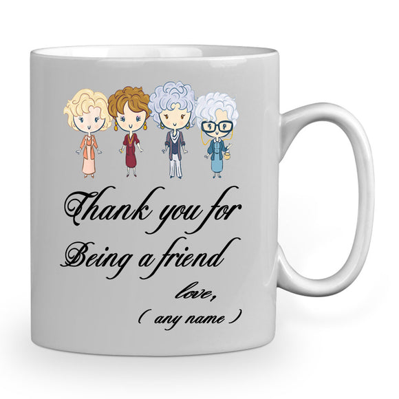 Personalized Mug, You For Your Being A Friend Golden Girl Mugs, gift friend mug