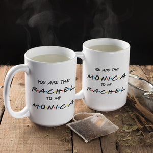 Set Mug, Rachel To My Monica, Monica To My Rachel Mug