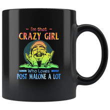 Load image into Gallery viewer, I'm That Crazy Girl Who Loves Post Malone A Lot Coffee Mug Gift Coffee Mug 11OZ Coffee Mug