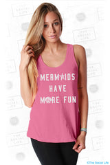 Mermaids Have More Fun Tank
