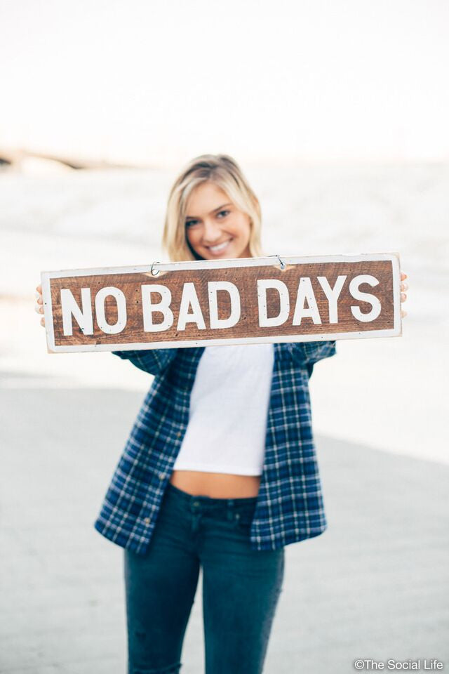 No Bad Days Vintage Sign