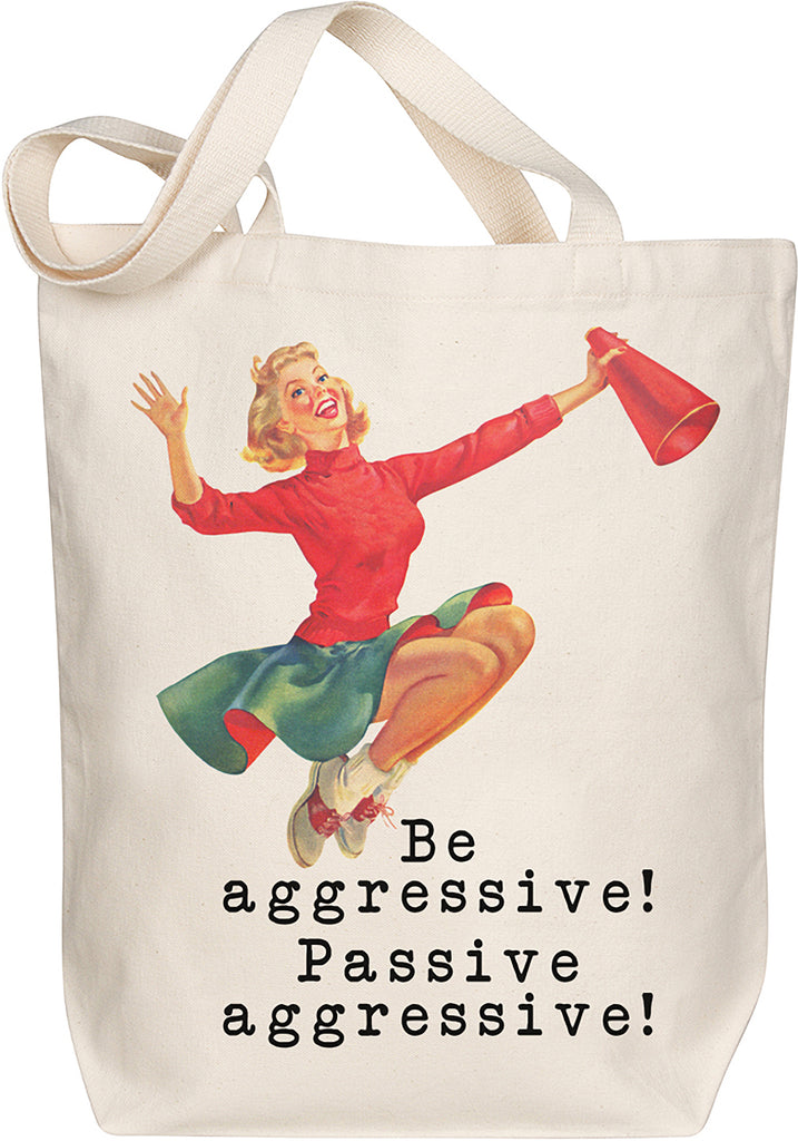 Be Aggressive Tote