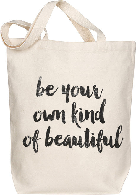 Be Your Own Kind of Beautiful Tote