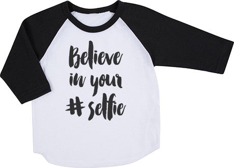 Believe in Your Selfie Raglan