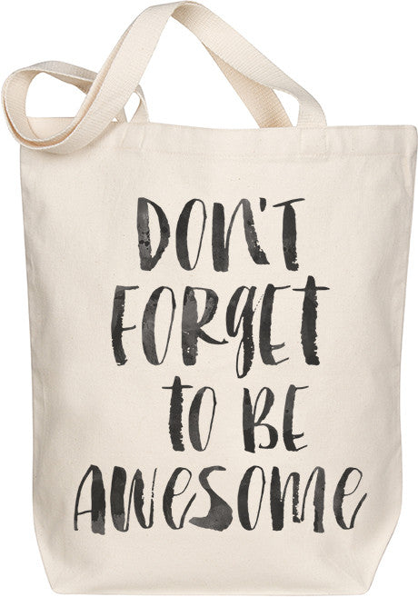 Don't Forget to be Awesome Tote