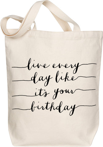 Live Everyday, Birthday Tote
