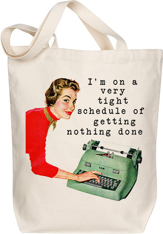 Tight Schedule Tote