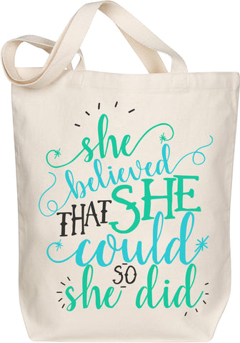 She Believed Tote