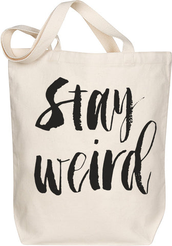 Stay Weird Tote