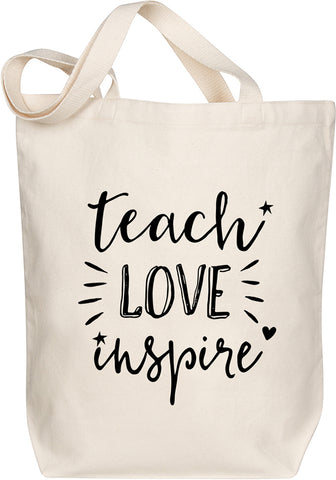 Teach Love Inspire Tote