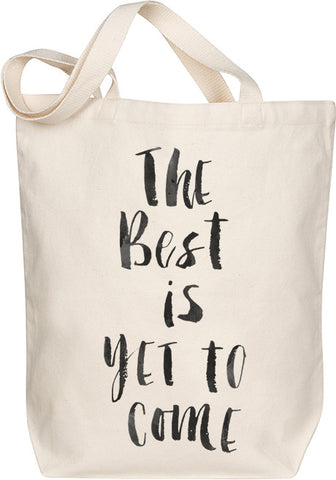 The Best Is Yet To Come Tote