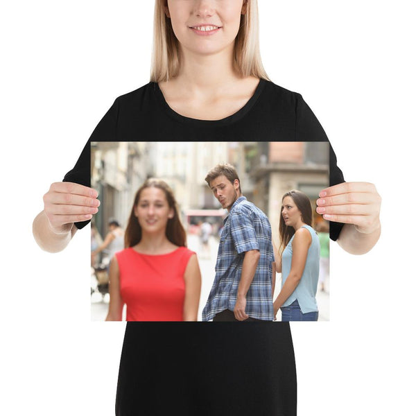 Distracted Boyfriend Poster shopyourmeme 12×16