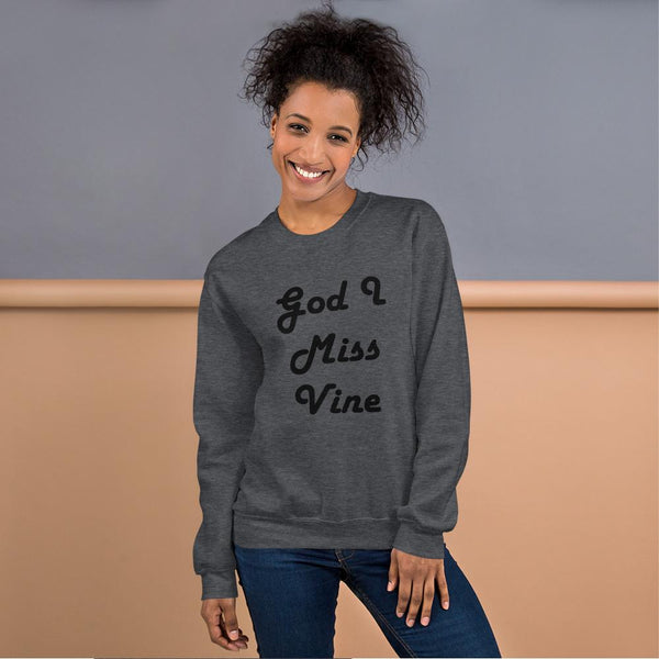 God I Miss Vine Sweatshirt shopyourmeme Dark Heather S