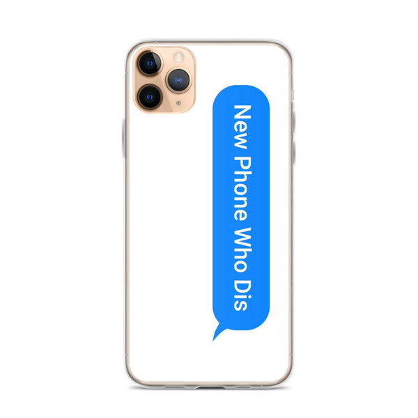New Phone Who Dis iPhone Case shopyourmeme iPhone 11 Pro Max