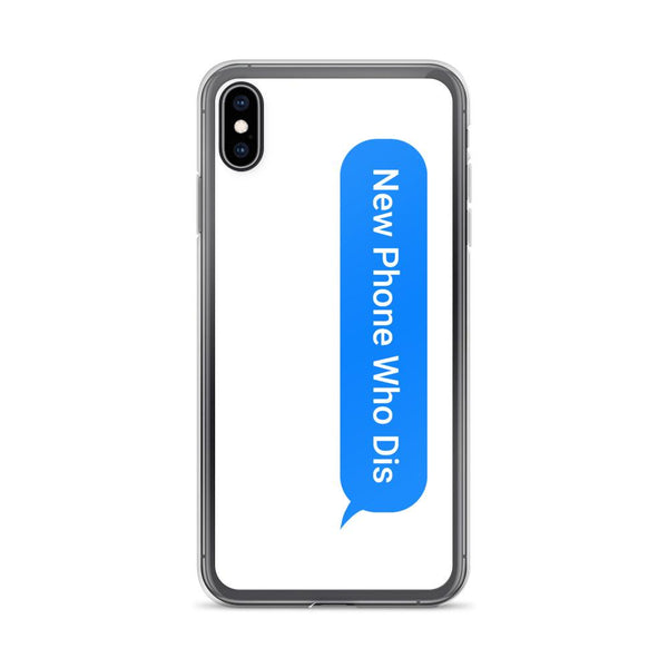 New Phone Who Dis iPhone Case shopyourmeme iPhone XS Max