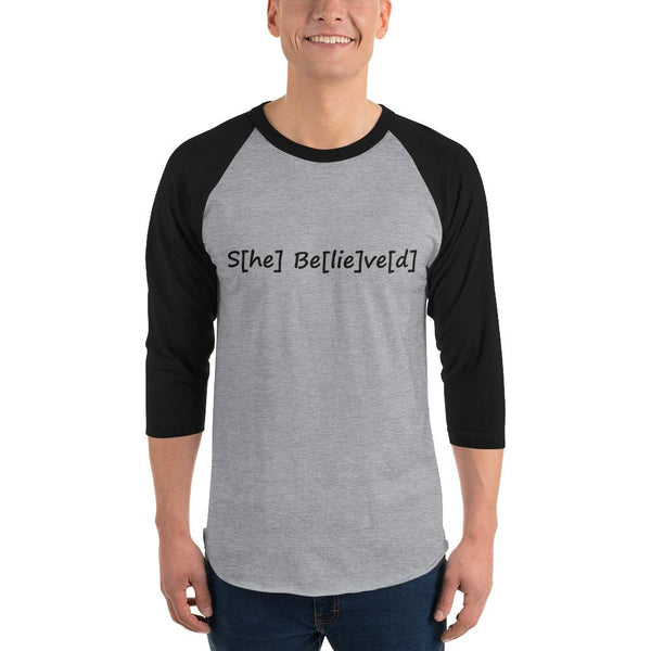S[he] Be[lie]ve[d] 3/4 Sleeve Raglan Shirt shopyourmeme Heather Grey/Black XL