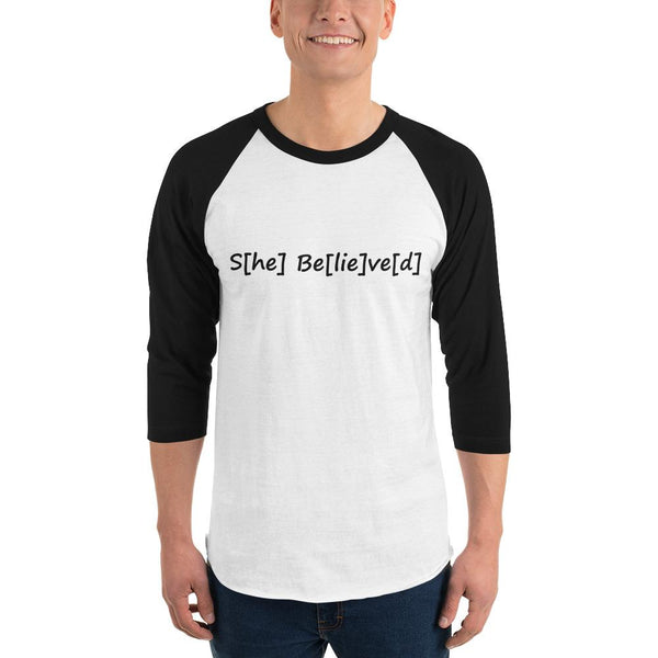 S[he] Be[lie]ve[d] 3/4 Sleeve Raglan Shirt shopyourmeme White/Black S