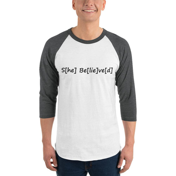 S[he] Be[lie]ve[d] 3/4 Sleeve Raglan Shirt shopyourmeme White/Heather Charcoal XS
