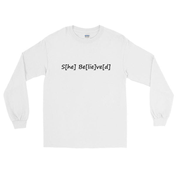 S[he] Be[lie]ve[d] Long Sleeve T-Shirt shopyourmeme