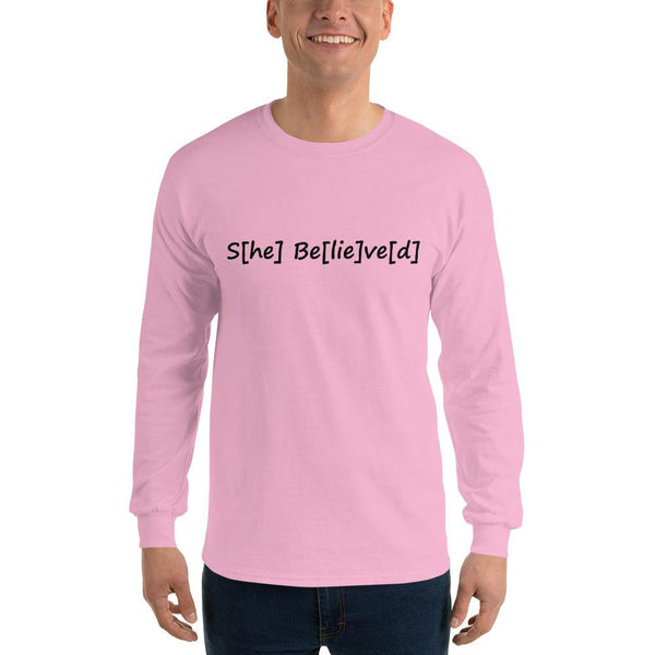 S[he] Be[lie]ve[d] Long Sleeve T-Shirt shopyourmeme Light Pink S