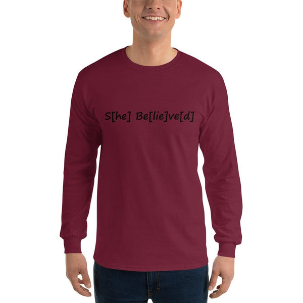 S[he] Be[lie]ve[d] Long Sleeve T-Shirt shopyourmeme Maroon S