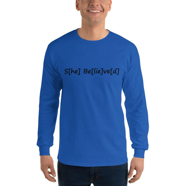 S[he] Be[lie]ve[d] Long Sleeve T-Shirt shopyourmeme Royal S