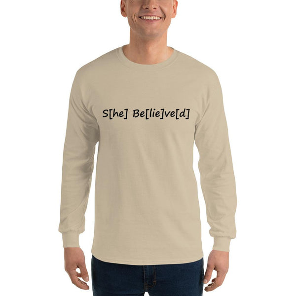 S[he] Be[lie]ve[d] Long Sleeve T-Shirt shopyourmeme Sand S