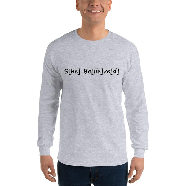 S[he] Be[lie]ve[d] Long Sleeve T-Shirt shopyourmeme Sport Grey S