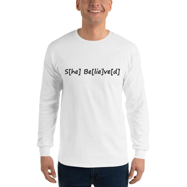 S[he] Be[lie]ve[d] Long Sleeve T-Shirt shopyourmeme White S