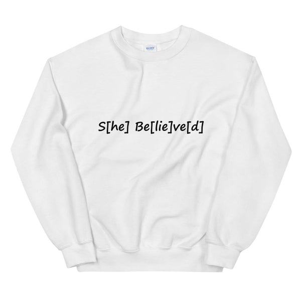 S[he] Be[lie]ve[d] Sweatshirt shopyourmeme