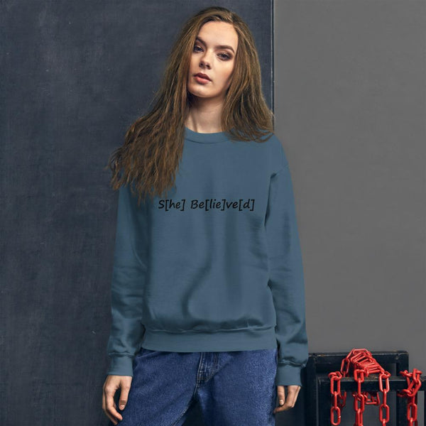 S[he] Be[lie]ve[d] Sweatshirt shopyourmeme Indigo Blue S