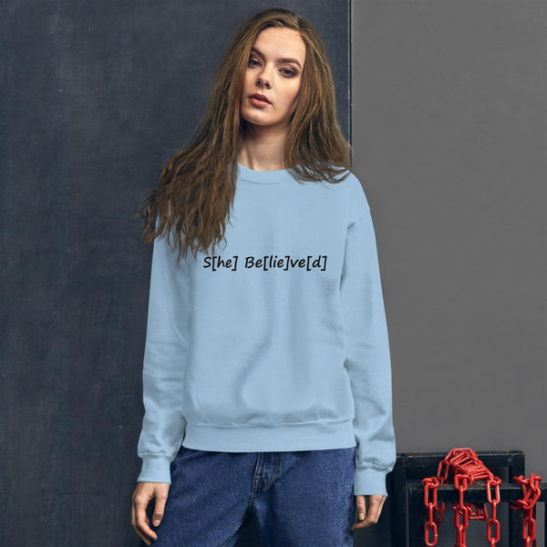 S[he] Be[lie]ve[d] Sweatshirt shopyourmeme Light Blue S