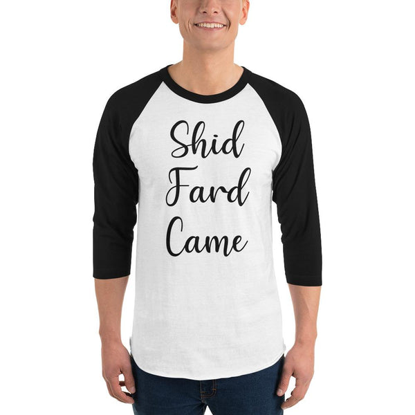 Shid Fard Came (Live Laugh Love Parody) 3/4 Sleeve Raglan Shirt shopyourmeme White/Black S